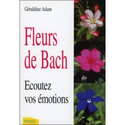 Fleurs de Bach - Ecoutez vos émotions