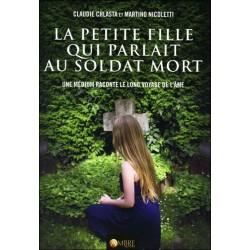 La petite fille qui parlait au soldat mort - Une médium raconte le long voyage de l'âme