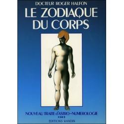 Le Zodiaque du corps T2 - Nouveau traité d'astro-numérologie