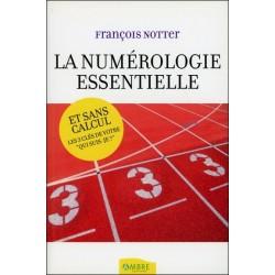La Numérologie essentielle - Et sans calcul - Les 3 clés de votre Qui suis-je ?