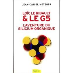 Loïc Le Ribault & le G5 - L'aventure du silicium organique