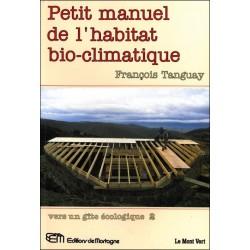 Petit manuel de l'habitat bio-climatique - Vers un gîte écologique 2