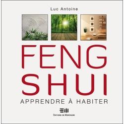 Feng shui - Apprendre à habiter