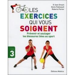 Les exercices qui vous soignent - Prévenir et soulager les blessures liées au sport