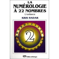 La numérologie à 22 nombres T2 - L'enfance