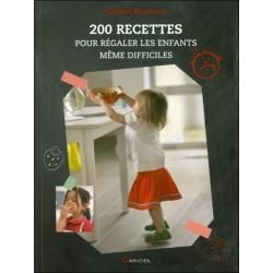 200 recettes pour régaler les enfants même difficiles