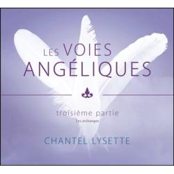 Les voies angéliques - Troisième partie : Les archanges - Livre audio