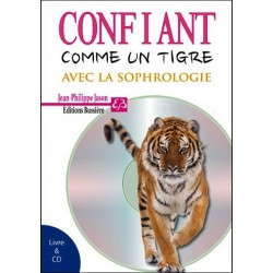 Confiant comme un tigre avec la sophrologie - Livre + CD