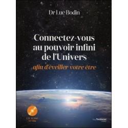 Connectez-vous au pouvoir infini de l'Univers afin d'éveiller votre être - Livre + CD