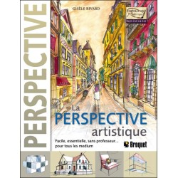 La Perspective artistique - Facile. essentielle. sans professeur... pour tous les medium