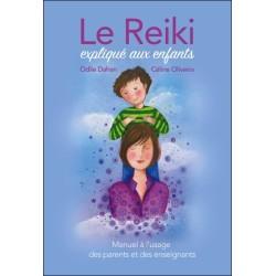 Le Reiki expliqué aux enfants - Manuel à l'usage des parents et des enseignants