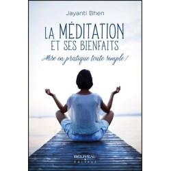 La méditation et ses bienfaits - Mise en pratique toute simple !
