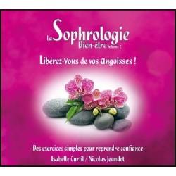 La Sophrologie Bien-être Vol 2 : Libérez-vous de vos angoisses !