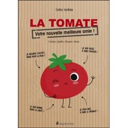 La tomate - Votre nouvelle meilleure amie ! - Cuisine - Jardin - Beauté - Soins