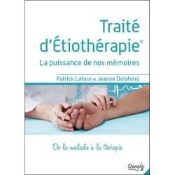 Traité d'Etiothérapie - La puissance de nos mémoires - De la maladie à la thérapie