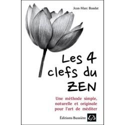 Les 4 clefs du Zen - Une méthode simple. naturelle et originale pour l'art de méditer