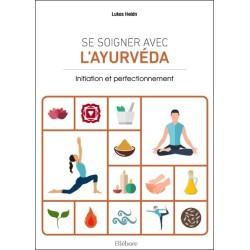 Se soigner avec l'Ayurveda - Initiation et perfectionnement