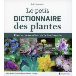 Le petit dictionnaire des plantes - Pour la préservation de la biodiversité
