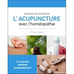 Décupler le pouvoir de l'acupuncture avec l'homéopathie