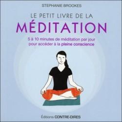 Le petit livre de la méditation - 5 à 10 minutes de méditation par jour pour accéder à la pleine conscience