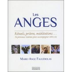 Les Anges - Rituels. prières. méditations...