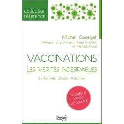 Vaccinations - Les vérités indésirables - S'informer - Choisir - Assumer
