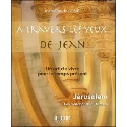 Jérusalem, les marchands du Temple T11 - A travers les yeux de Jean