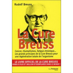 La cure Breuss - Cancer. rhumatismes. fatigue chronique...