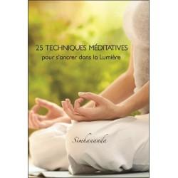 25 techniques méditatives pour s'ancrer dans la Lumière