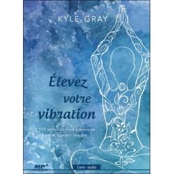 Elevez votre vibration - 111 métohdes pour augmenter votre contact spirituel - Livre audio CD MP3