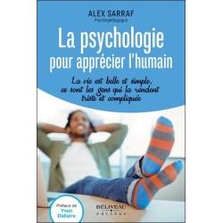 La psychologie pour apprécier l'humain - La vie est belle et simple. ce sont les gens qui la rendent triste et compliquée