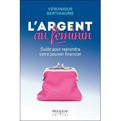 L'argent au féminin - Guide pour reprendre votre pouvoir financier
