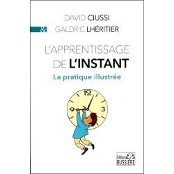 L'apprentissage de l'instant - La pratique illustrée