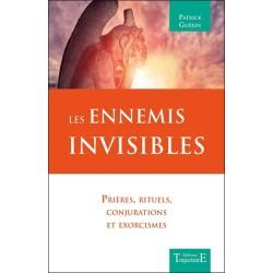 Les Ennemis invisibles - Prières. rituels. conjurations et exorcismes