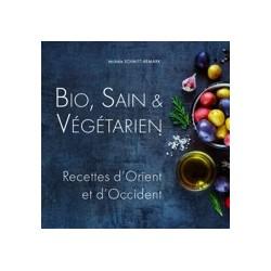 Bio. Sain & Végétarien - Recettes d'Orient et d'Occident