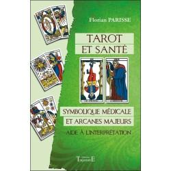 Tarot et santé - Symbolique médicale et arcanes majeurs - Aide à l'interprétation
