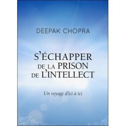 S'échapper de la prison de l'intellect - Un voyage d'ici à ici - Livre audio