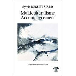 Multiculturalisme et Accompagnement - Intégration du multiculturalisme dans la relation d'aide et l'accompagnement