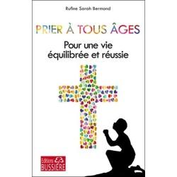Prier à tous âges - Pour une vie équilibrée et réussie
