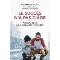 Le succès n'a pas d'âge - 7 leçons de vie pour se réaliser pleinement