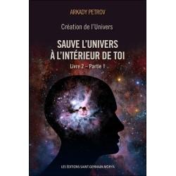 Création de l'Univers - Sauve l'Univers à l'intérieur de toi - Livre 2 - Partie 1