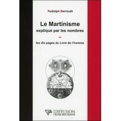 Le Martinisme expliqué par les nombres ou Les dix pages du Livre de l'homme