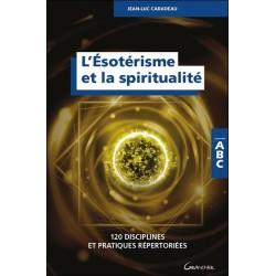 L'ésotérisme et la spiritualité - 120 disciplines et pratiques répertoriées - ABC