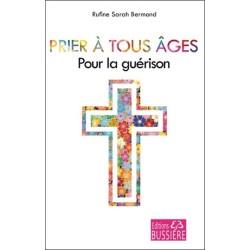 Prier à tous âges - Pour la guérison