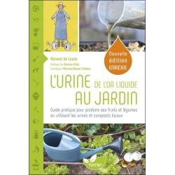 L'Urine. de l'or liquide au jardin - Guide pratique pour produire ses fruits et légumes en utilisant les urines et composts loca