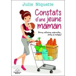 Constats d'une jeune maman - Brèves réflexions maternelles... drôles et réalistes !