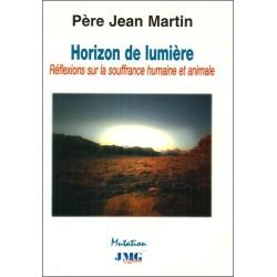 Horizon de lumière - Réflexions sur la souffrance humaine et animale