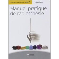 Guérison vibratoire Tome 1 - Manuel pratique de radiesthésie
