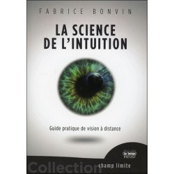 La Science de l'Intuition - Guide pratique de vision à distance