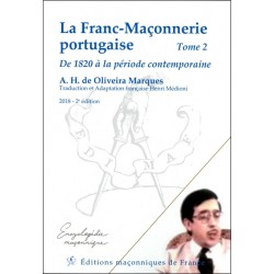 La Franc-Maçonnerie portugaise - De 1820 à la période contemporaine Tome 2